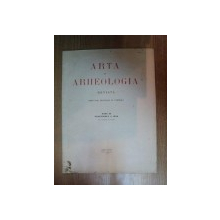 ARTA SI ARHEOLOGIA de O. TAFRALI , ANUL II , FASCICOLUL 4 , 1930