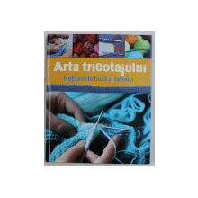 ARTA TRICOTAJULUI - NOTIUNI DE BAZA SI TEHNICI