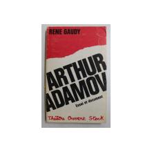 ARTHUR ADAMOV  - ESSAI ET DOCUMENT par RENE GAUDY , 1971