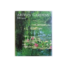 ARTISTS ' GARDENS by BILL LAWS , 1999