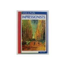 ARTISTS IN PROFILE - IMPRESSIONISTS by JEREMY WALLIS , 2003