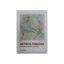 ARTRITA PRECOCE , sub redactia lui CATALIN CODREANU , 2016
