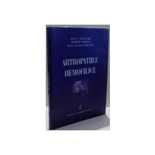 ARTROPATIILE HEMOFILICE de DAN V. POENARU ... IOAN LUCIAN BRANEA , 2005