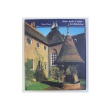 ARTS - AND - CRAFTS - ARCHITEKTUR von PETER DAVEY , EDITIE IN LIMBA GERMANA , 1996