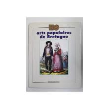 ARTS POPULAIRES DE BRETAGNE par PHILIPPE LE STUM , 1995