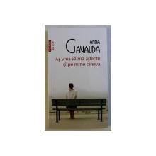 AS VREA SA MA ASTEPTE SI PE MINE CINEVA , roman de ANNA GAVALDA , 2019