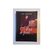 ASA A FOST , EDITIA A II - A de DAN MIZRAHY , 2009