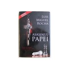 ASASINUL PAPEI de LUIS MIGUEL ROCHA , 2010