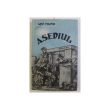 ASEDIUL , roman de LEW TOLSTOI , 1939