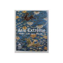ASIE EXTREME - CHINE , COREE , JAPON , VIETNAM par JEAN PAUL DESROCHES , 1993