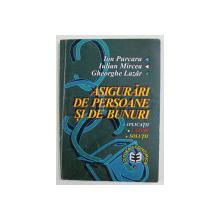 ASIGURARI DE PERSOANE SI DE BUNURI - APLICATII , CAZURI , SOLUTII de ION PURCARU ...GHEORGHE LAZAR , 1998