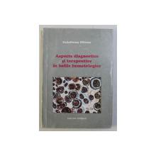 ASPECTE DIAGNOSTICE SI TERAPEUTICE IN BOLILE HEMATOLOGICE de GALAFTEON OLTEAN , 1996