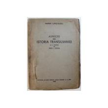 ASPECTE DIN ISTORIA TRANSILVANIEI de MARINA LUPAS - VLASIU , 1945 , DEDICATIE*