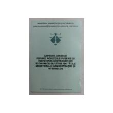 ASPECTE JURIDICE PRIVIND ACHIZITIILE PUBLICE SI INCHEIEREA CONTRACTELOR ECONOMICE DE CATRE UNITATILE M.A.I. , 2003