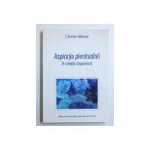ASPIRATIA PLENITUDINII IN CREATIA CHOPINIANA de CARMEN MANEA , 2006
