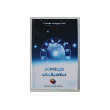 ASTROLOGIA ARHETIPURILOR de CONTELE INCAPPUCCIATO , 2013