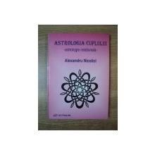 ASTROLOGIA CUPLULUI , ASTROLOGIA RATIONALA de ALEXANDRU NICOLICI  , Bucuresti 2000