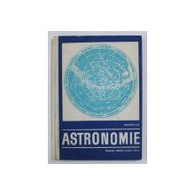 ASTRONOMIE - MANUAL PENTRU CLASA a - XII - a de GHEORGHE CHIS , 1969