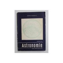 ASTRONOMIE , MANUAL PENTRU CLASA A XII de GHEORGHE CHIS , 1998