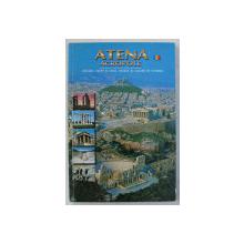 ATENA , ACROPOLE - ORASUL VECHI SI NOU , MUZEE SI LOCURI DE INTERES