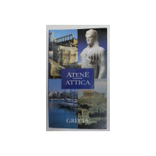 ATENE - ATTICA , GHID ILUSTRAT , 2007