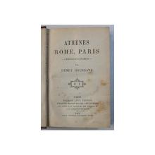 ATHENES , ROME , PARIS - L ' HISTOIRE ET LES MOEURS par HENRY HOUSSAYE , 1879