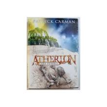 ATHERTON : CASAA PUTERII de PATRICK CARMAN , 2007