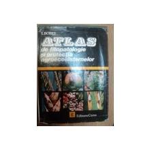 ATLAS DE FITOPATOLOGIE SI PROTECTIA AGROECOSISTEMELOR de I. BOBES , 1983