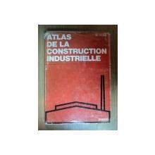 ATLAS DE LA CONSTRUCTION INDUSTRIELLE par W. HENN , PARIS 1966