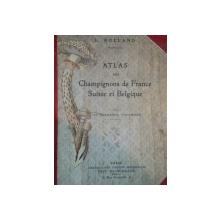 ATLAS DES CHAMPIGNONS DE FRANCE, SUISSE ET BELGIQUE par LEON ROLLAND  1910
