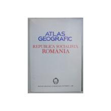 ATLAS GEOGRAFIC , REPUBLICA SOCIALISTA ROMANIA , 1985