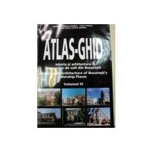 ATLAS-GHID.ISTORIA SI ARHITECTURA LACASURILOR DE CULT DIN BUCURESTI-NECULAI IONESCU-GHINEA  VOL 3  1992