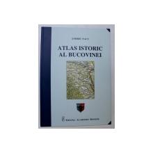 ATLAS ISTORIC AL BUCOVINEI de ANDREI NACU , 2018