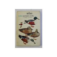 ATLAS VODNI PERNATE ZVERE - K. HUDEC - M. KLIMA - ( ATLAS AL PASARILOR DE APA ) , 1968