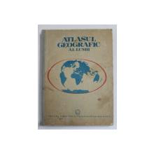 ATLASUL GEOGRAFIC AL LUMII , coordonator stiintific MIRCEA PEAHA , 1992