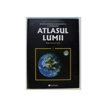 ATLASUL LUMII - ENCICLOPEDIA GEOGRAFICA A FAMILIEI - GEOGRAFICA : LUMEA IN CIFRE , VOL. I , 2008