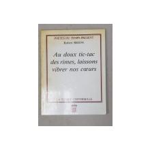 AU DOUX TIC- TAC DES RIMES , LAISSONS VIBRER NOS COEURS par ROBERT BRION , 1993 , DEDICATIE *