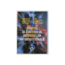 AUDITUL SI CONTROLUL SISTEMELOR INFORMATIONALE , coordonator PAVEL NASTASE , 2007