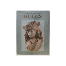 AUGUSTE RODIN - CATALOGUE RAISONNE DE L' OEUVRE SCULPTE TOME I 18480-1886 , 1989