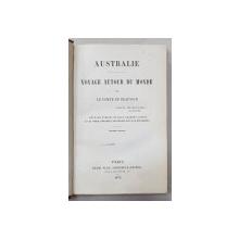 AUSTRALIE , VOYAGE AUTOR DU MONDE , PAR LE COMTE DE BEAUVOIR, PARIS 1872,EX LIBRIS VASILE POGOR