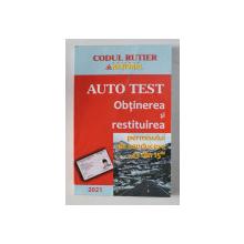 """AUTO TEST , OBTINEREA SI RESTITUIREA PERMISULUI DE CONDUCERE """" 13 DIN 15 """" , 2021"""