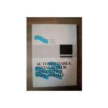 AUTOMATIZAREA INSTALATIILOR FRIGORIFICE INDUSTRIALE de P. NICULITA , E. CEANGA , S. BUMBARU , Bucuresti 1983