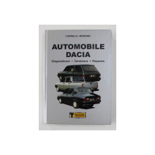 AUTOMOBILE DACIA - DIAGNOSTICARE , INTRETINERE , REPARARE de CORNELIU MONDIRU , 2003