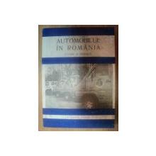 AUTOMOBILUL IN ROMANIA , ISTORIE SI TEHNICA , Bucuresti 1994