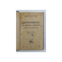 ' AUTOMOBILUL ' PE INTELESUL TUTURORA de ING. VIRGIL GH. COMAN , 1946, PREZINTA PETE SI URME DE UZURA *