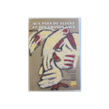 AUX PAYS DE FLEUVE ET DES GRANS LACS , TOME I , une anthologie par ANTOINE TSHITUNGU KONGOLO , 2000
