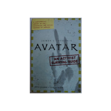 AVATAR - AN ACTIVIST SURVIVAL GUIDE by JAMES CAMERON' S , 2009