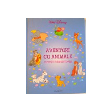 AVENTURI CU ANIMALE, POVESTI NEMURITOARE, EDITIA WALT DISNEY, 2005