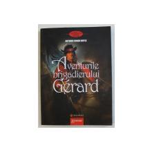 AVENTURILE BRIGADIERULUI GERARD de ARTHUR CONAN DOYLE , 2013