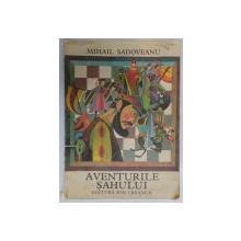 AVENTURILE SAHULUI de MIHAIL SADOVEANU , ILUSTRATII de VAL MUNTEANU , 1980